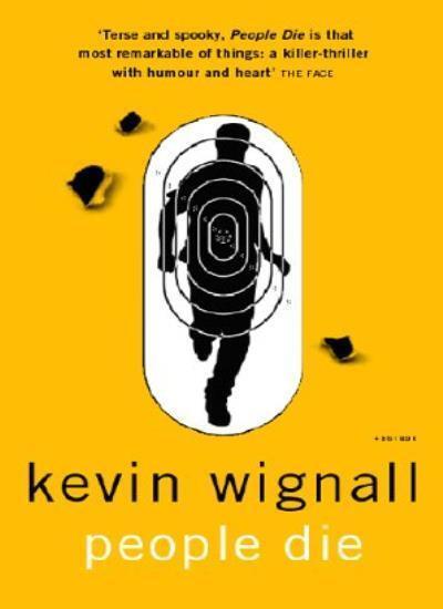 People Die By Kevin Wignall. 9780340793268