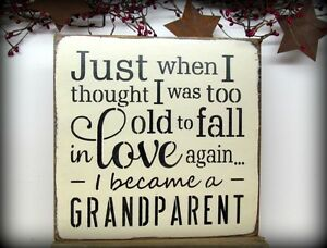 Grandparent Sign,Just When I Thought I Was Too Old To Fall ...