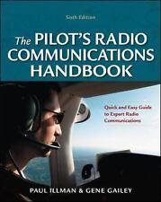 Pilot's Radio Communications Handbook by Gene Gailey and Paul Illman (2012,...
