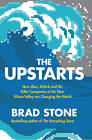 The Upstarts: How Uber, Airbnb and the Killer Companies of the New Silicon Valley are Changing the World by Brad Stone (Hardback, 2017)