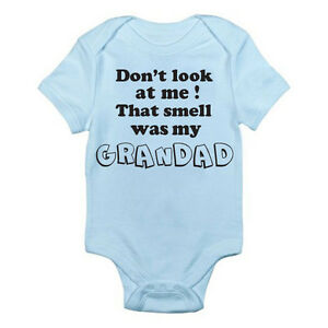 DON/'T LOOK AT ME THAT SMELL IS FROM MY GRANDAD FUNNY BABYGROW BABY GROW   1