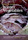 How to Grow Winter Vegetables von Charles Dowding (2011, Taschenbuch)
