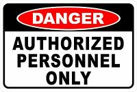 Danger Authorized Personnel Only Aluminum Sign 8 X 12