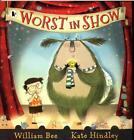 Worst in Show von William Bee (2015, Taschenbuch)