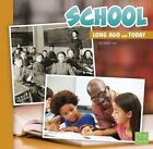 School Long Ago and Today by Sally Lee (Hardback)