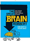 The Great Brain Robbery: What Everyone Should Know About Teenagers and Drugs by Tom Scott, Trevor Grice (Paperback, 2005)