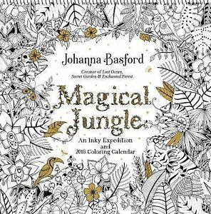 magical jungle 2018 wall calendar an inky expedition and 2018 coloring calendar by johanna basford 2017 calendar