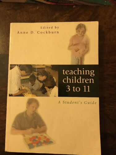 1 of 1 - Teaching Children 3 to 11: A Student's Guide-Anne c*ckburn