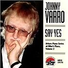 Johnny Varro - Say Yes (Arbors Piano Series at Mike's Place, Vol. 2/Live Recording, 1998)