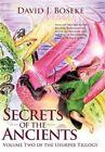 Secrets of The Ancients 9781450263252 by David J Boseke Hardback
