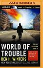 World of Trouble by Ben H Winters (CD-Audio, 2015)