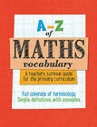 A-Z of Maths Vocabulary: A Teacher's Survival Guide for the Primary Curriculum by Paul Broadbent (Paperback, 2016)
