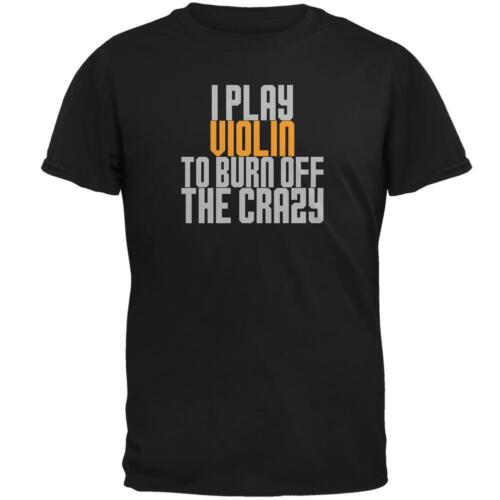 Play Violin Burn Crazy Mens T Shirt