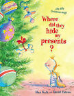 Where Did They Hide My Presents?: Silly Dilly Christmas Songs by Alan Katz (Paperback, 2008)