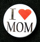 "I LOVE MOM - Novelty Button Pinback Badge 1"" Mommy Heart"