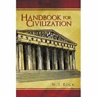 Handbook for Civilization 9781450094450 by W J Rock Paperback