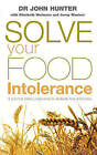 Solve Your Food Intolerance by Jenny Woolner, Elizabeth Workman, Dr. John Hunter (Paperback, 2005)