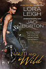 Nauti and Wild by Jaci Burton, Lora Leigh (Paperback, 2010)