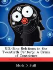U.S.-Sino Relations in the Twentieth Century: A Crisis of Conscience by Mark D Still (Paperback / softback, 2012)