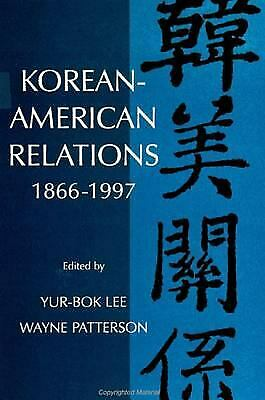 Korean-American Relations, 1866-1997 by Patterson, Wayne -ExLibrary