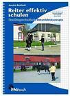 Reiter effektiv schulen von Anette Reichelt (2015, Taschenbuch)