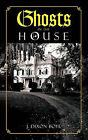 Ghosts In the House by J. Dixon Boye (Paperback, 2011)