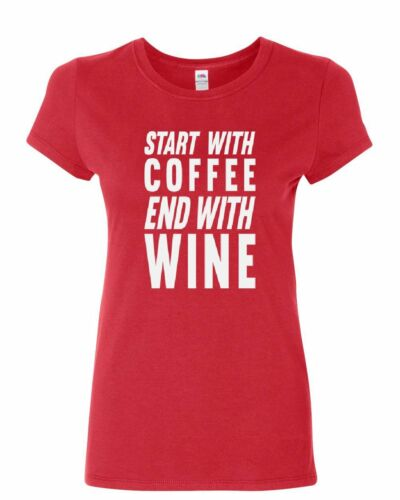 Start With Coffee End With Wine Women/'s T-Shirt Drinking Daily Routine Shirt