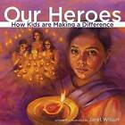 Our Heroes: How Kids Are Making a Difference by Second Story Press (Hardback, 2014)