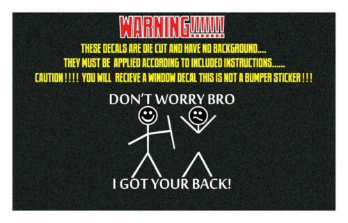 """I GOT YOUR BACK BRO DECAL 6/"""" X 8/"""" DIE CUT WINDOW DECAL OUTDOOR STICKER"""