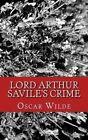 Lord Arthur Savile's Crime by Oscar Wilde (Paperback / softback, 2014)