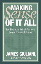 Making Sense of it All: Ten Financial Principles for a Better Financial Future