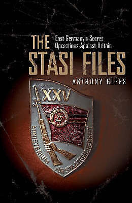 The Stasi Files: East Germany's Secret Operations Against Britain-ExLibrary