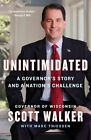 Unintimidated: A Governor's Story and a Nation's Challenge by Marc Thiessen, Scott Walker (Paperback, 2014)