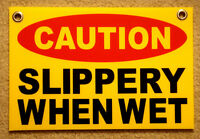 Caution Slippery When Wet Plastic Coroplast Sign 8x12 W/grommets Free Ship