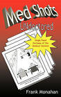 Med Shots Undoctored by Frank Monahan (Paperback / softback, 2010)