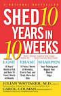Shed Ten Years in Ten Weeks by Carol Colman, Julian M. Whitaker (Paperback, 1999)
