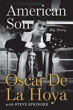 AMERICAN SON Hard Cover Book By OSCAR DE LA HOYA AND STEVE SPRINGER 268 Pages