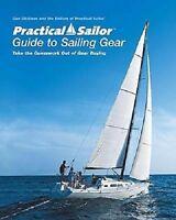 practical Sailor Guide To Sailing Gear--take The Guesswork Out Of Gear Buying