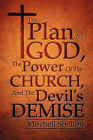 The Plan of God, the Power of the Church, and the Devil's Demise by Mitchell Shelton (Paperback / softback, 2011)