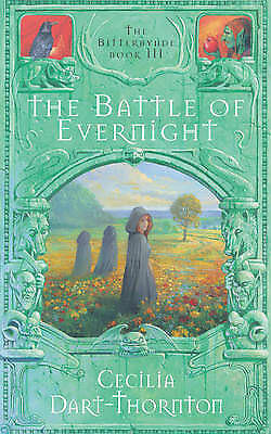 The Battle of Evernight (The Bitterbynde Trilogy), Dart-Thornton, Cecilia, Very