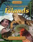 Amazing Animal Adventures on Islands by Brian Keating (Paperback / softback, 2006)