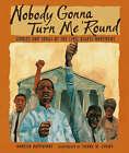 Nobody Gonna Turn Me 'Round by Doreen Rappaport (Hardback, 2006)