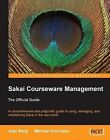 Sakai Courseware Management: The Official Guide by Michael Korcuska, Alan Mark Berg (Paperback, 2009)