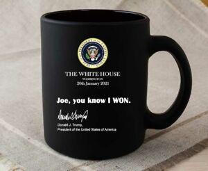 Joe You Know I Won Mug Funny Trump White House Note 2021 Trump Mug Gift