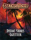 Pathfinder Campaign Setting: Distant Shores Gazetteer: Distant Shores Gazetteer by Paizo Staff (Paperback, 2015)