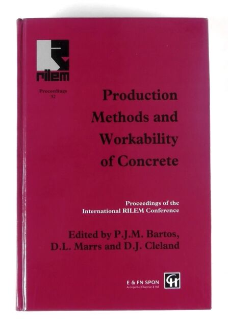 PRODUCTION METHODS AND WORKABILITY OF CONCRETE PJM Bartos DL Marrs DJ Cleland