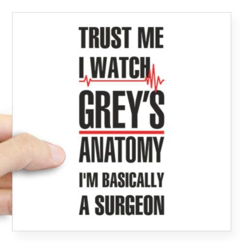 17557481 CafePress Greys Anatomy Trust Me Black Sticker Square Sticker