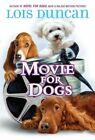 Movie for Dogs by Lois Duncan (Hardback, 2010)