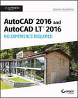 AutoCAD 2016 and AutoCAD LT 2016 No Experience Required: Autodesk Official Press by Donnie Gladfelter (Paperback, 2015)
