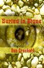 Buried in Stone 9780759674189 by Don Crockett Paperback